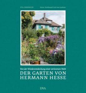 """""""Der Garten von Hermann Hesse"""" . Ein Lese- und Gartenbuch von Eva Eberwein"""
