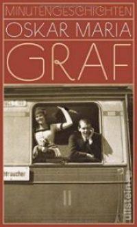 Revolutionärer Inhalt, muffig abgepackt. Oskar Maria Grafs Minutengeschichten in einer umfassenden Neuausgabe
