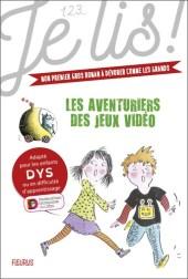 les-aventuriers-des-jeux-videos-tome-1_Collec-123-dyslexie