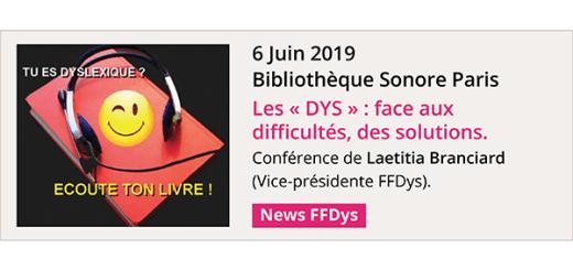 Conférence Les « DYS » : face aux difficultés, des solutions - 6 juin - Bibliothèque Sonore Paris