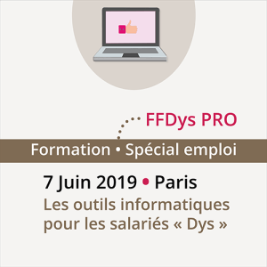 190607_Formation_FFDys_Outils_informatiques_salaries_Dys_