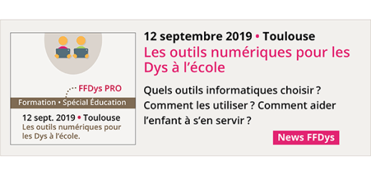 Formation FFDys Pro, Les outils numériques pour les Dys à l'école le 12 septembre 2019 à Toulouse