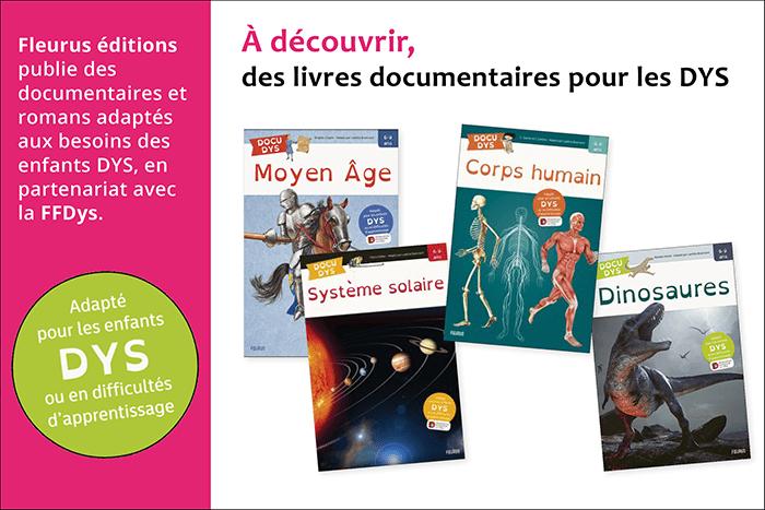Découvrez 2 nouveaux livres documentaires pour les DYS!