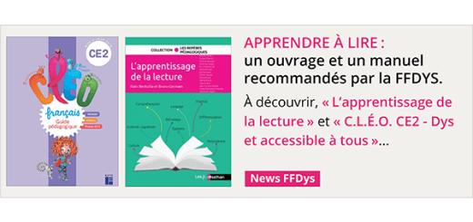 Apprendre à lire : un ouvrage et un manuel recommandés par la FFDYS