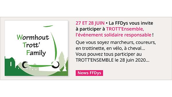 27 et 28 juin, la FFDys vous invite à participer à TROTT'Ensemble, événement solidaire responsable!