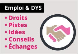 Rubrique Emploi & Dys