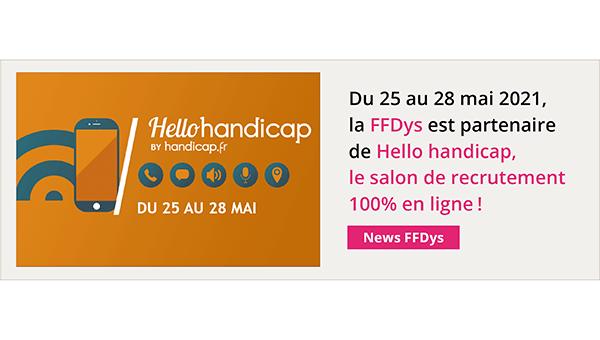 Du 25 au 28 mai, la FFDys est partenaire de Hello handicap, le salon de recrutement 100% en ligne