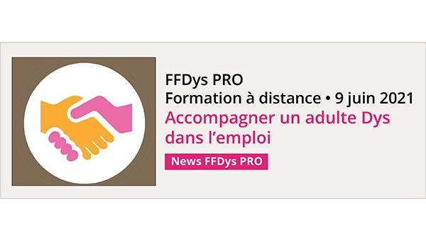 FFDys PRO Formation à distance - Accompagner un adulte Dys dans l'emploi