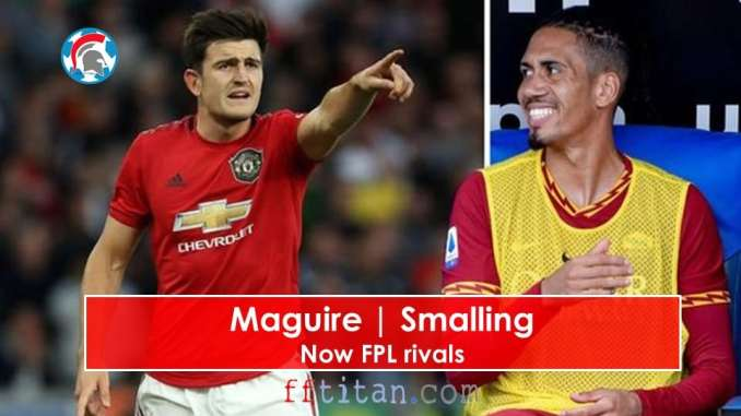 maguire and smalling FPL