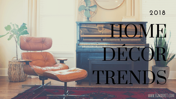 5 Home D    cor Trends For 2018
