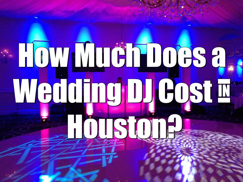 How Much Does a Wedding DJ Cost in Houston?