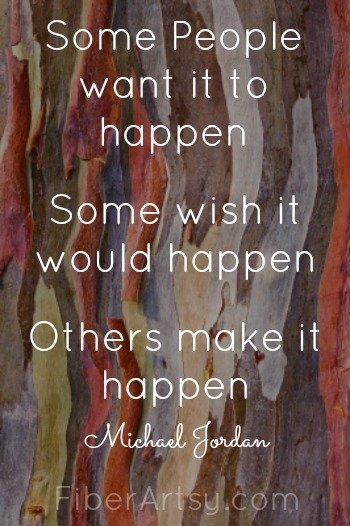 Make It Happen, Quote, FiberArtsy.com