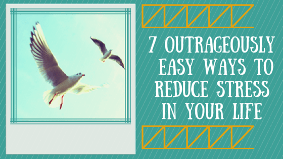 7 outrageouslyeasy ways to reduce