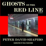 """Novel Excerpt: """"Ghosts on the Red Line"""" by Peter David Shapiro"""
