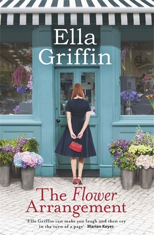 (Flowers from the Heart): The Flower Arrangement by Elle Griffin