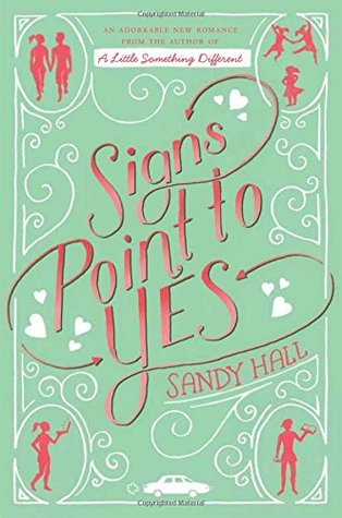 Book Review: Signs Point to Yes by Sandy Hall