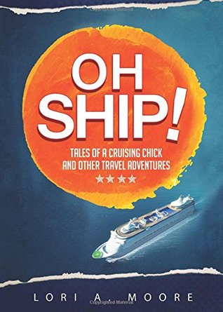 (Adventures on the High Seas): Oh Ship! by Lori A. Moore