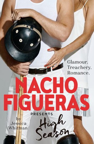 High Season by Nacho Figueras (with Jessica Whitman)