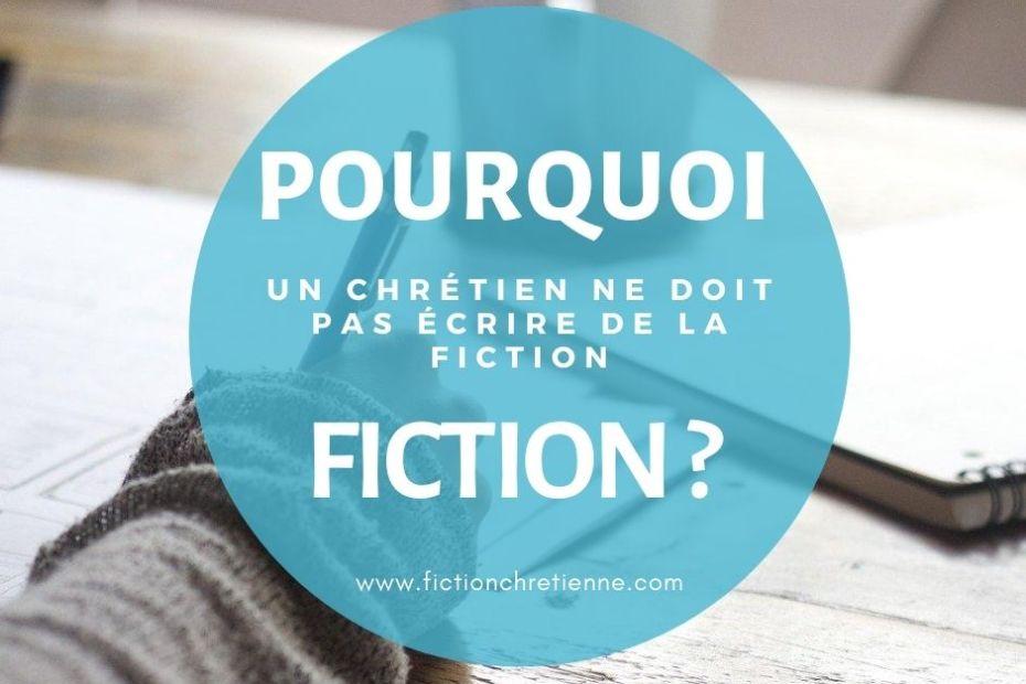 Pourquoi un chrétien ne doit pas écrire de la fiction