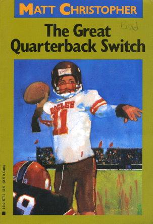 The Great Quarterback Switch By Matt Christopher Fictiondb