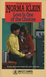 Love is One of the Choices by Norma Klein - FictionDB