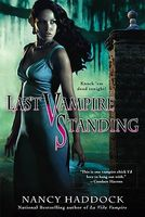Last Vampire Standing by Nancy Haddock
