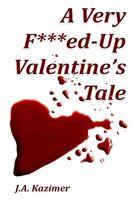 A Very Fed Up Valentines Tale By JA Kazimer FictionDB
