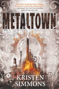 MetalTown by Kristen Simmons Blog Tour