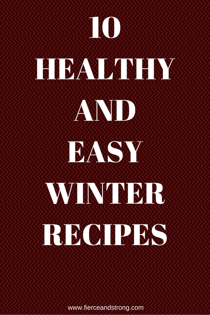 Looking for some healthy recipes to keep you warm this winter? Check out these 10 Healthy and Easy Winter Recipes!