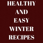 10 Healthy and Easy Winter Recipes