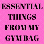 7 Essential Things from My Gym Bag