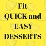 5 Guilt-less Quick and Easy Desserts