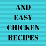 5 Healthy and Easy Chicken Recipes