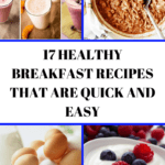 17 Healthy Breakfast Recipes That Are Quick and Easy