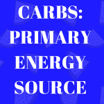 Healthy Carbs: Primary Energy Source