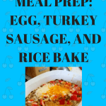 Breakfast Meal Prep: Egg, Turkey Sausage, and Rice Bake