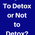 Belly Fat: To Detox or Not to Detox?