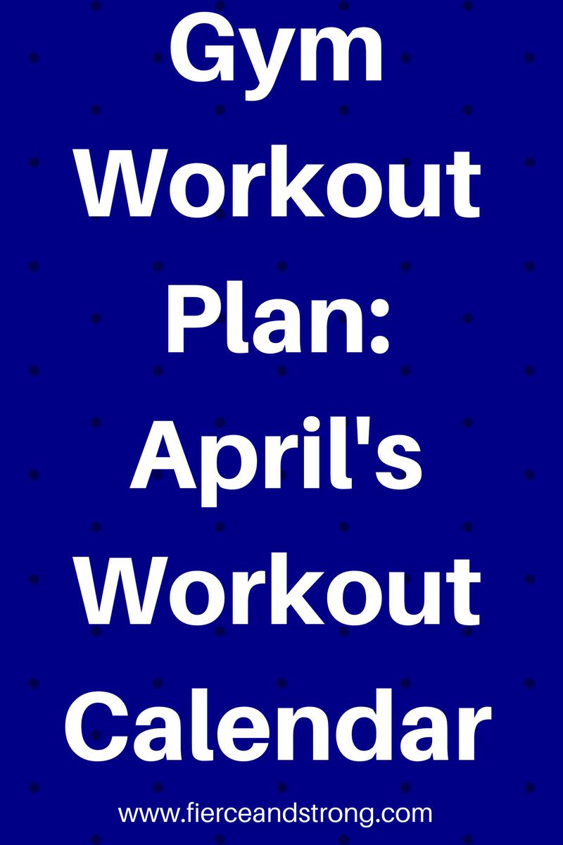 Gym Workout Plan Aprils Calendar