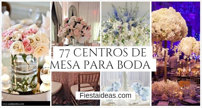77 Centros De Mesa Para Boda Originales Arreglos 2018