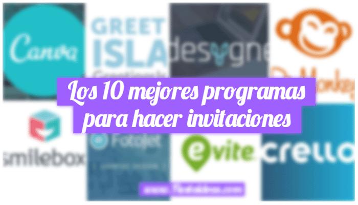 Los 10 Mejores Programas Para Hacer Invitaciones En Linea