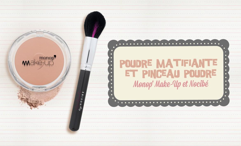 Poudre-Matifiante-Monop'-Make-Up-et-Pinceau-Poudre-Nocibé