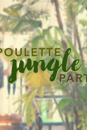 poulette-jungle-party