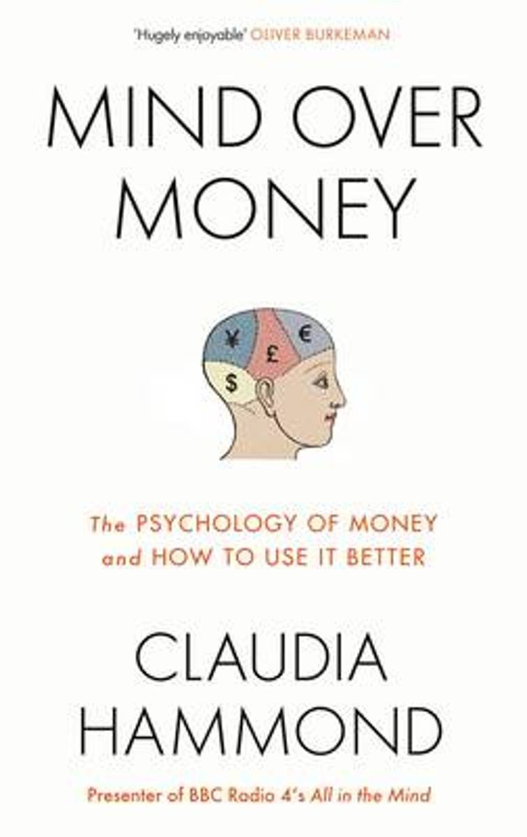 Front Cover Of The Book Mind Over Money By Claudia Hammond
