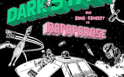 «Dark Star» Ropoporose (ciné-concert)