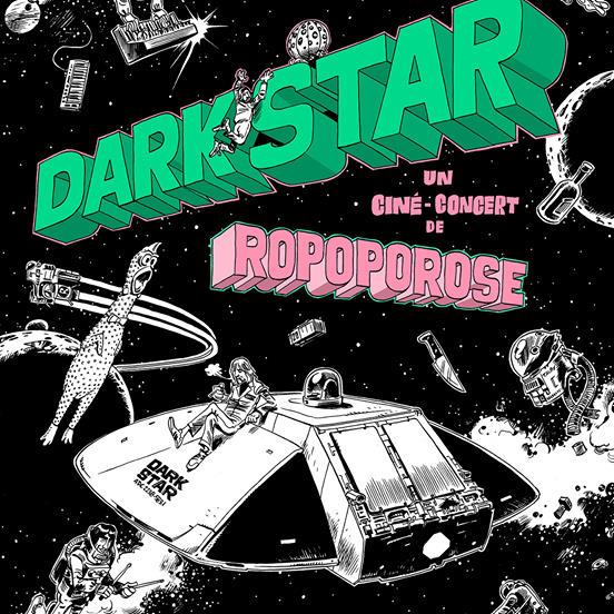 ROPOPOROSE «Dark Star» (ciné-concert)