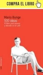 100 ideas. El libro para pensar y discutir en el café, de Bunge (Laetoli).