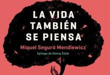 """""""La vida también se piensa"""", de Miquel Seguró Mendlewicz (Editorial Herder)"""