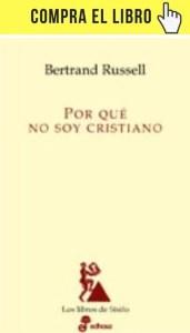 Por qué no soy cristiano, de Russell (Edhasa).