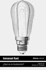 """""""¿Qué es la ilustración?"""", un libro imprescindible de Kant para entender el Siglo de las Luces. Editado por Alianza."""