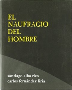 """""""El naufragio del hombre"""", de Santiago Alba y Carlos Fernández Liria, editado por Hiru."""